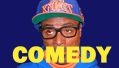 Comedy - Spike Lee